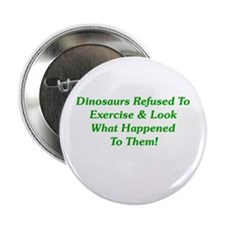 """Dinosaurs Refused To Exercise 2.25"""" Button"""