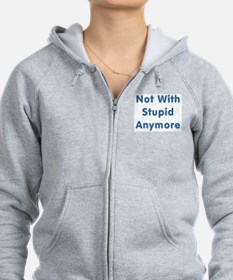 """""""Not With Stupid Anymore"""" Zip Hoodie"""