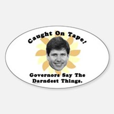 Blagojevich Caught On Tape Oval Decal