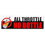 ALL THROTTLE NO BOTTLE Bumper Sticker