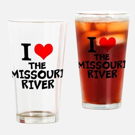 I Love The Missouri River Drinking Glass