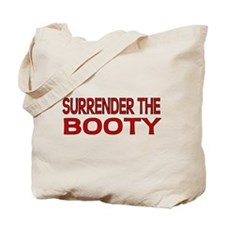 Surrender the Booty 1 Tote Bag