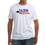 I'm With Moron Fitted T-Shirt