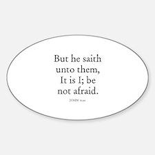 JOHN 6:20 Oval Decal