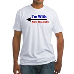 I'm With My Buddy Fitted T-Shirt
