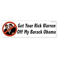 Get Your Rick Warren Off My Barack Obama Bumper Sticker