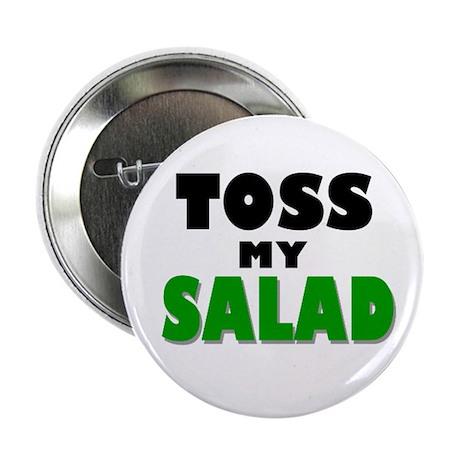 """Toss My Salad 2.25"""" Button"""