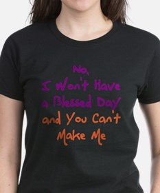 I Won't Have a Blessed Day T-Shirt