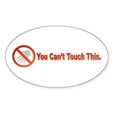 """""""Can't Touch This"""" Oval Stickers"""