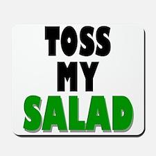 Toss My Salad Mousepad