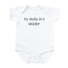 My Daddy is a Welder Infant Bodysuit