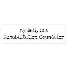 My Daddy is a Rehabilitation Bumper Bumper Sticker