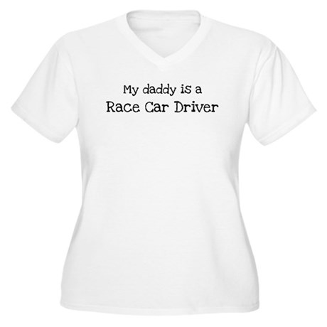 My daddy is a race car driver women 39 s plus size v neck t for Race car driver t shirts