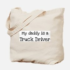 My Daddy is a Truck Driver Tote Bag