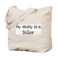 My Daddy is a Teller Tote Bag