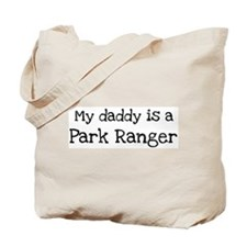 My Daddy is a Park Ranger Tote Bag