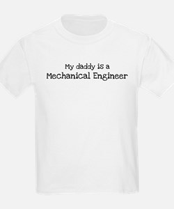 My Daddy is a Mechanical Engi T-Shirt