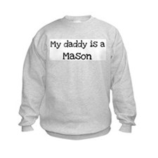 My Daddy is a Mason Sweatshirt