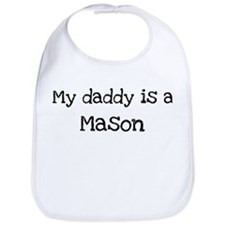 My Daddy is a Mason Bib