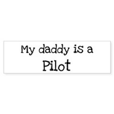 My Daddy is a Pilot Bumper Bumper Sticker