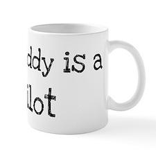 My Daddy is a Pilot Mug