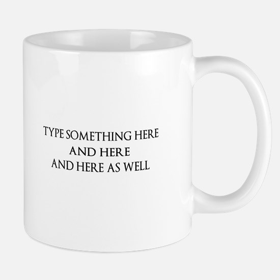 TYPE YOUR OWN WORDS HERE & PERSONALIZE Mugs
