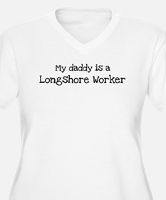 My Daddy is a Longshore Worke T-Shirt