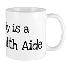 My Daddy is a Home Health Aid Mug