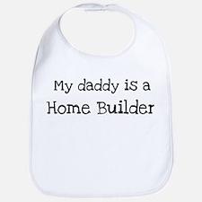 My Daddy is a Home Builder Bib