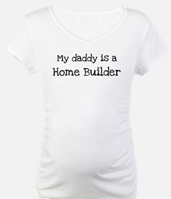 My Daddy is a Home Builder Shirt
