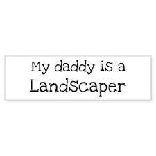My Daddy is a Landscaper Bumper Car Sticker