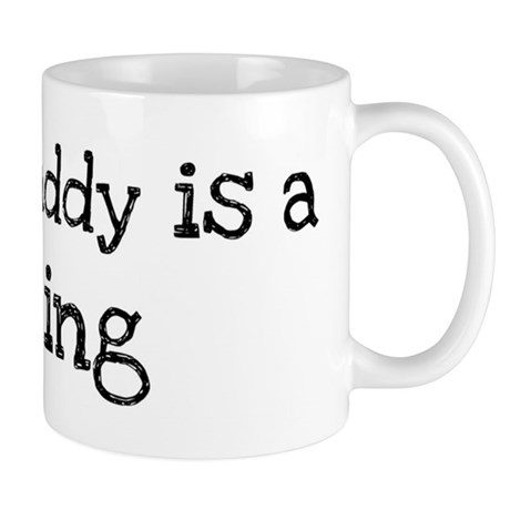 My Daddy is a King Mug