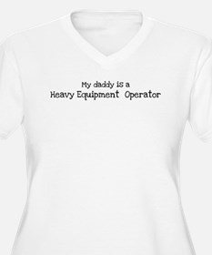 My Daddy is a Heavy Equipment T-Shirt