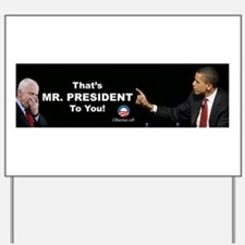 That One/Mr. President Yard Sign