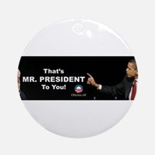 That One/Mr. President Ornament (Round)