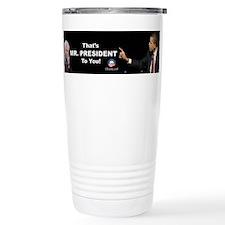 That One/Mr. President Travel Coffee Mug
