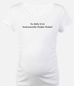 My Daddy is a Environmental S Shirt