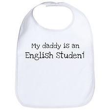 My Daddy is a English Student Bib