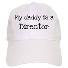 My Daddy is a Director Baseball Cap