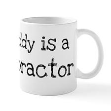My Daddy is a Chiropractor Mug