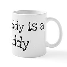 My Daddy is a Caddy Mug