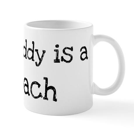 My Daddy is a Coach Mug