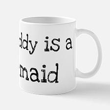 My Daddy is a Barmaid Mug