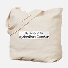 My Daddy is a Agriculture Tea Tote Bag