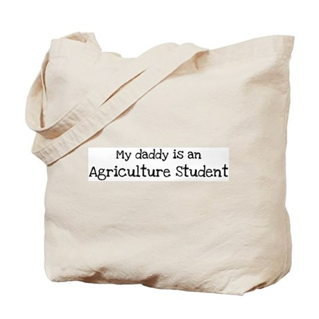 My Daddy is a Agriculture Stu Tote Bag