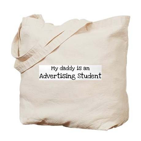 My Daddy is a Advertising Stu Tote Bag