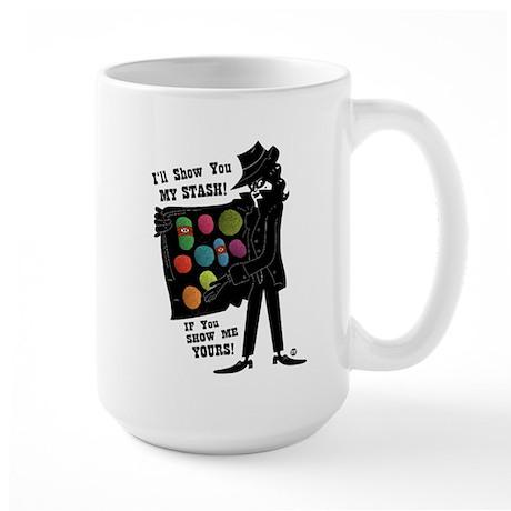 I'll Show You My Stash Large Mug