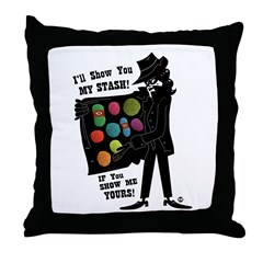 I'll Show You My Stash Throw Pillow
