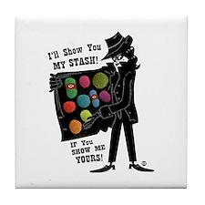 I'll Show You My Stash Tile Coaster