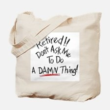 Dont ask me to do a damn thin Tote Bag